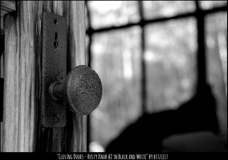 Closing Doors - Rusty Knob #2 in Black and White by Bitzcelt